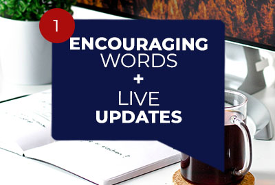 Encouraging Words and Live Updates